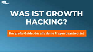 was ist growth hacking der ultimative guide